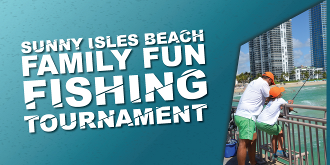 Sunny Isles Beach Family Fun Fishing Tournament