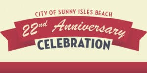 City of Sunny Isles Beach 22nd Anniversary Celebration