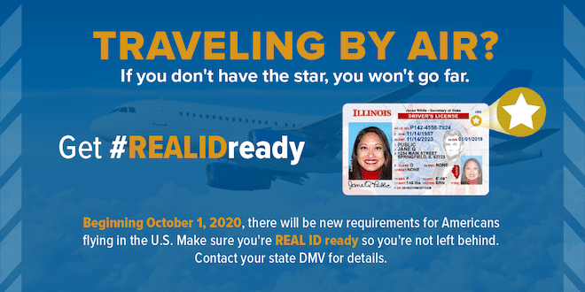 Traveling by Air? If you don't have the star, you won't go far. Get #REALIDready. Beginning October 1, 2020 there will be new requirements for Americans flying in the U.S. Make sure you're REAL ID ready so you're not left behind. Contact your state DMV for details.