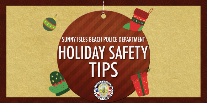 Sunny Isles Beach Police Department Holiday Safety Tips
