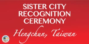 Sister City Recognition Ceremony. Hengchun, Taiwan