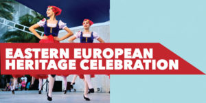 Eastern European Heritage Celebration
