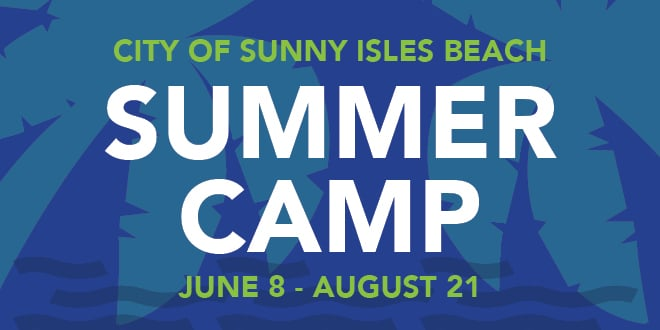 City of Sunny Isles Beach Summer Camp June 8 - August 21