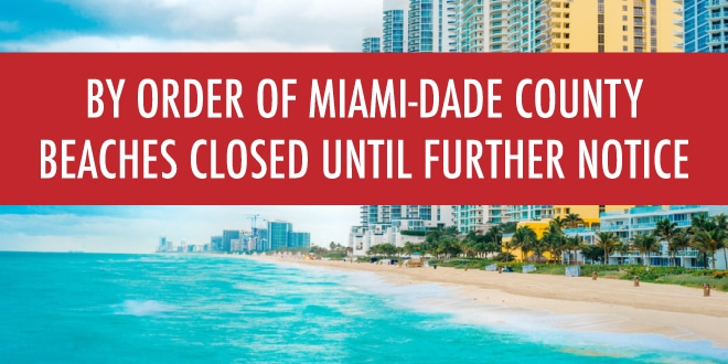By order of Miami-Dade County, Beaches closed until further notice.