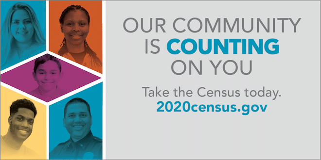 Our Community is Counting on You. Take the Census today. 2020census.gov