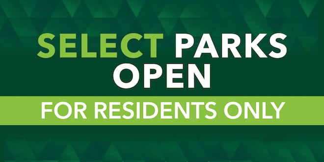 Select Parks Open for residents only.