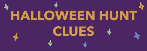 Halloween Hunt Clues