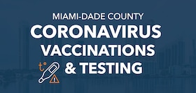 Miami-Dade County Coronavirus Vaccinations and Testing