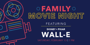 Family Movie Night Disney + Pixar's Wall-e Saturday, February 13, 7-9:15 pm at Heritage Park, 19200 Collins Avenue