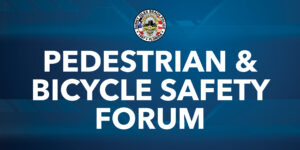 Pedestrian and Bicycle Safety Forum