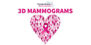 Florida Mobile Mammography 3D mammograms