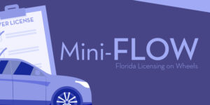 Mini-FLOW, Florida Licensing on Wheels