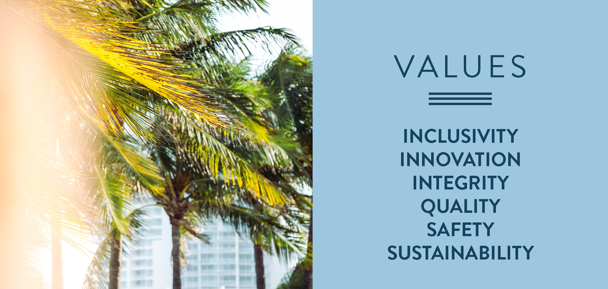 Values. integrity, safety, innovation quality, sustainability, inclusivity